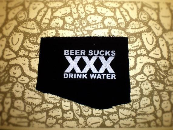 Beer Sucks Drink Water XXX Straightedge Patch