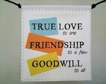 Modern Prayer Flag, True Love, Friendship, Good Will