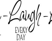 Wall art vinyl --  Live Laugh  Love  ---  F009  You pick size.  decal sticker