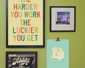12x18 The Harder You Work The Luckier You Get  Print