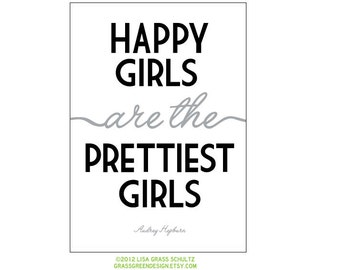 5x7 Happy Girls Are The Pretties Girls Black and Gray Print