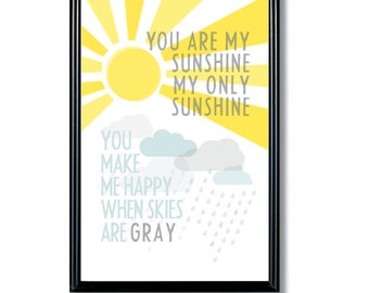 11x17 You Are My Sunshine You Make Me Happy When Skies Are Gray Print