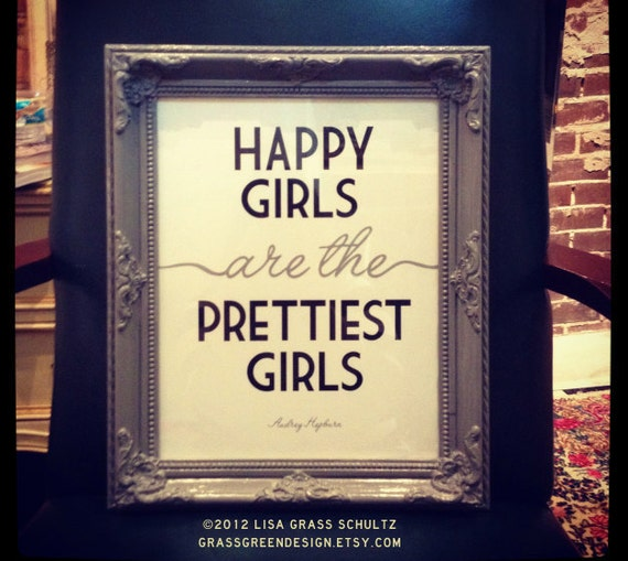 11x14 Happy Girls Are The Prettiest Girls Print