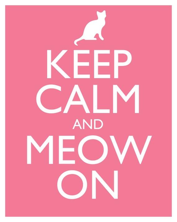Keep Calm and Meow On 8x10 Original Typography Print
