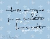 French: Always kiss me goodnight, 8x10 print (Fleur de lis, Parisian Sky Shown) BUY 3 GET 1 FREE