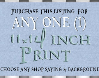 Buy ANY Say it Sweet Print in 11x14 Inch Size. ANY Shop Saying and Background