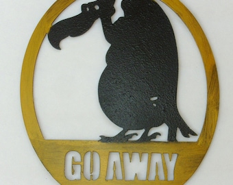 Buzzard, Go Away, Metal Art Sign, Vulture,Old Buzzard, Vulture Sculpture