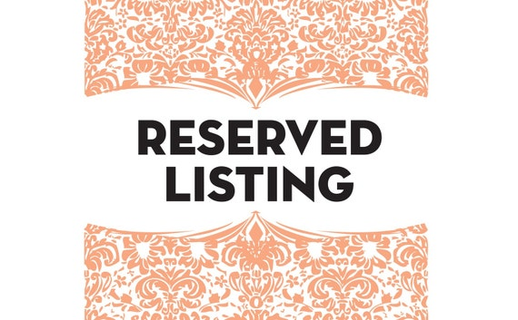 RESERVED LISTING for Jeremy