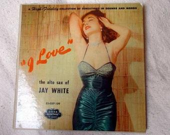 Vinyl record I Love, Alto Sax of Jay White Vintage 45 rpm 2 record album