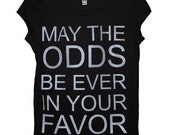 May The Odds Be Ever In Your Favor Fitted Shirt Size SMALL