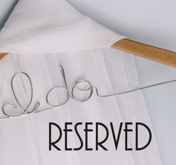 Reserved for jen -  Custom Name Wedding Gown or Baby Dress Hanger GREAT SHOWER GIFT
