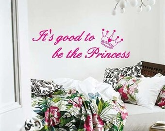 Its Good To Be The Princess With Crown Wall Lettering