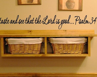 O Taste And See That The Lord Is Good Wall Lettering