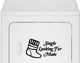 Single Looking For Mate With Sock Clothes Dryer Decal Lettering Vinyl Laundry Room Decal