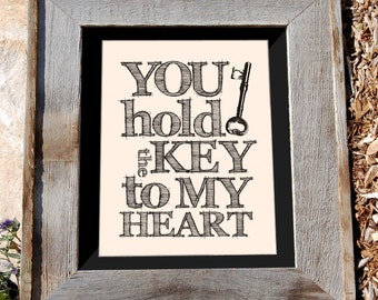 You Hold the Key to My Heart | 8x10 Typographic Print