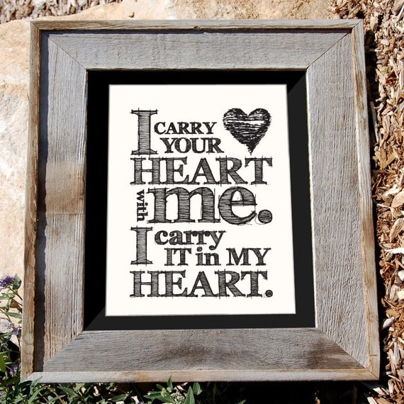 "E. E. Cummings  ""I Carry Your Heart With Me"" 