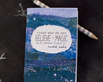 Mini Notebook Roald Dahl quote Believe in Magic Jotter