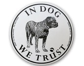 In Dog We Trust Sticker