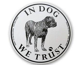 In Dog We Trust Sticker