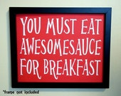 """You must eat awesomsauce for breakfast - 8x10""""  Bright Red Poster with white lettering"""