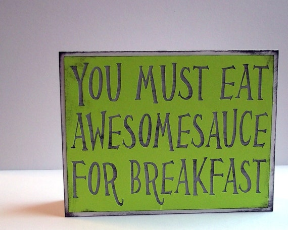 You must eat awesomsauce for breakfast - Lime Neon Green Card with grey lettering