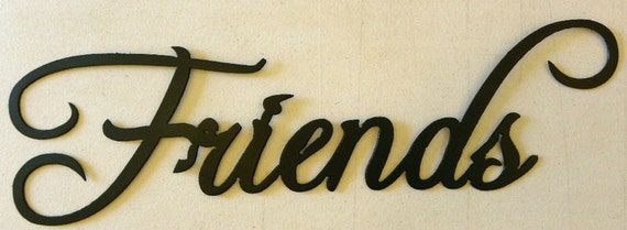 Friends Word Decorative Metal Wall Art by sayitallonthewall