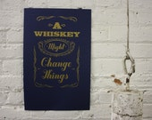 A Whiskey Might Change Things Poster