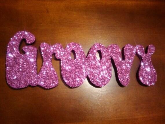 Groovy  glitter sign