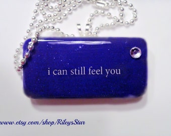 I Can Still Feel You   Rememberence  Domino Pendant