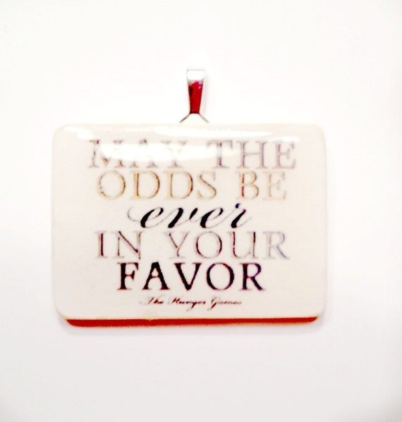 May the odds be ever in your favor Hunger Games  Game Tile Pendant Necklace