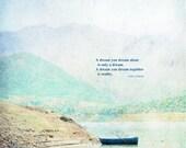 Nautical poster print  photograph John Lennon dream quote boat landscape lake shore mountains office home wall art 11x11