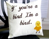 If You're A Bird I'm a Bird Movie Quote Cotton and Wool Felt Handmade Pillow Perfect for Valentines Day