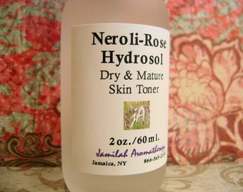Organic Neroli-Rose Hydrosol - Sensitive, Dry and Maturing Skin Toner - Fragrant, Hydrating & Effective, 100% Organic Hydrosol