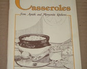 Casseroles from Amish and mennonite kitchens cookbook- 1983