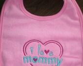 Bibs, Baby Bib, I Love Mommy Bib, Baby Shower, Baby Girl Bib, Baby Embroidery, Bibs, Pink Baby Bib, Gift Idea for New Baby Girl