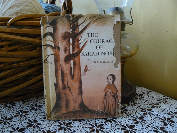 Courage of Sarah Noble by Alice Dagleish Newberry Prize Winner