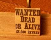 Wanted Dead or Alive  Scrabble Tile Pendant