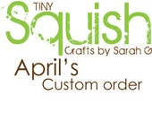 Custom order for April