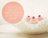 Sweeter Days. Fine Art Photography. Pink Icing. Cupcakes. Love Heart. Romantic. Gift for Her. Kitchen Décor. Home Décor. Wall Art. Size A4