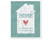 Home Together Poster - Housewarming Wedding Love Digital Art Print Anniversary Distressed Aqua Blue
