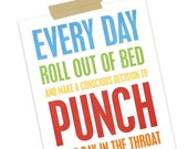 Typography Digital Art Print Poster Every Day Roll Out of Bed and Punch that Day in the Throat - Funny Print Poster Digital Art Rainbow