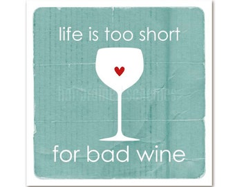 Wine Lover Typography Poster Life is too Short for Bad Wine Art - Digital Typography Art Print - Wine Bar Kitchen Art Aqua Blue
