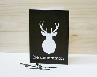 Be Uncommon Deer Inspirational Greeting Card Graduation Card Art Deer Antler Woodland Card Brown Inspirational