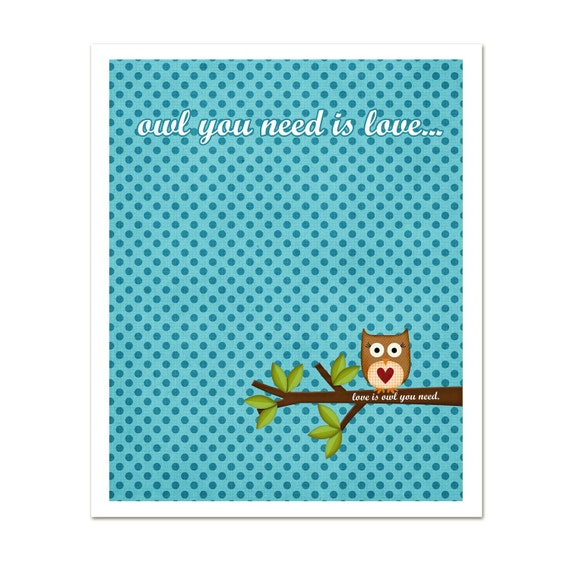 Owl Art Print - Owl You Need is Love Teal Blue Dots