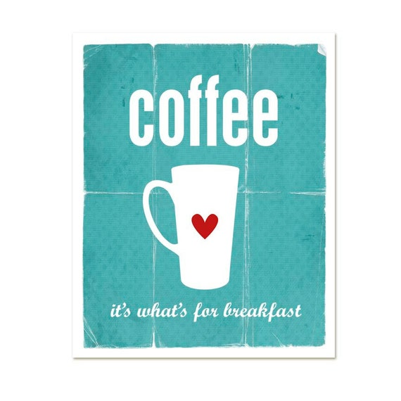 Coffee Typography Poster - Coffee for Breakfast Teal Turquoise Blue Digital Kitchen Art Print