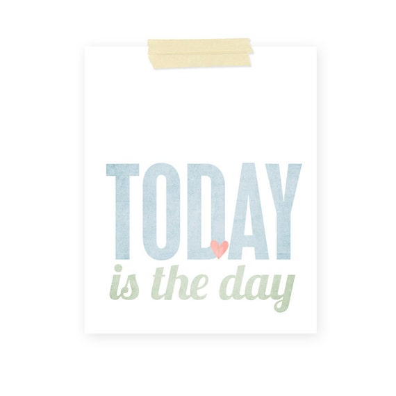 Inspirational Poster - Graduation Gift - Today is the Day - Pastels Blue Digital Art Print