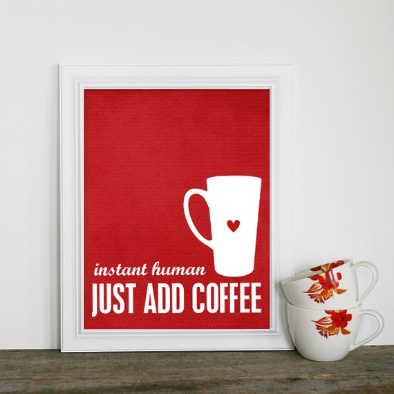 Funny Coffee Kitchen Poster - Instant Human Just Add Coffee - Red Dots Art Print - Morning