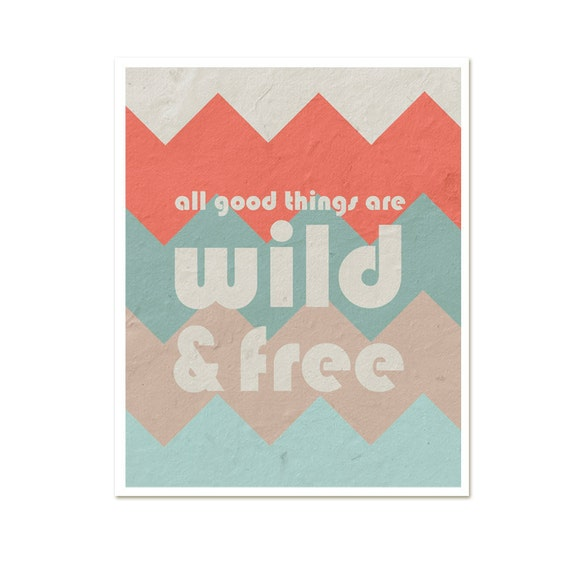 Digital Print All Good Things Are Wild and Free - Henry David Thoreau- Home Decor-Tribal Chevron Tangerine Aqua Beige Grey Digital Poster