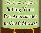 Craft Show Success Guide -  Instant Download - How to Sell your Handmade Pet Products at Craft Shows