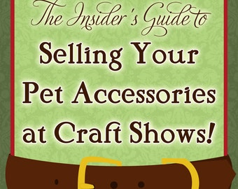 Craft Show Success Guide -  Learn to Sell your Products at Shows